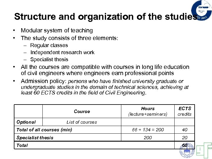 Structure and organization of the studies • Modular system of teaching • The study
