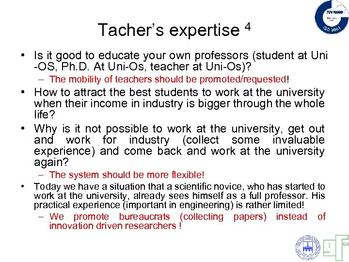 Tacher's expertise 4 • Is it good to educate your own professors (student at