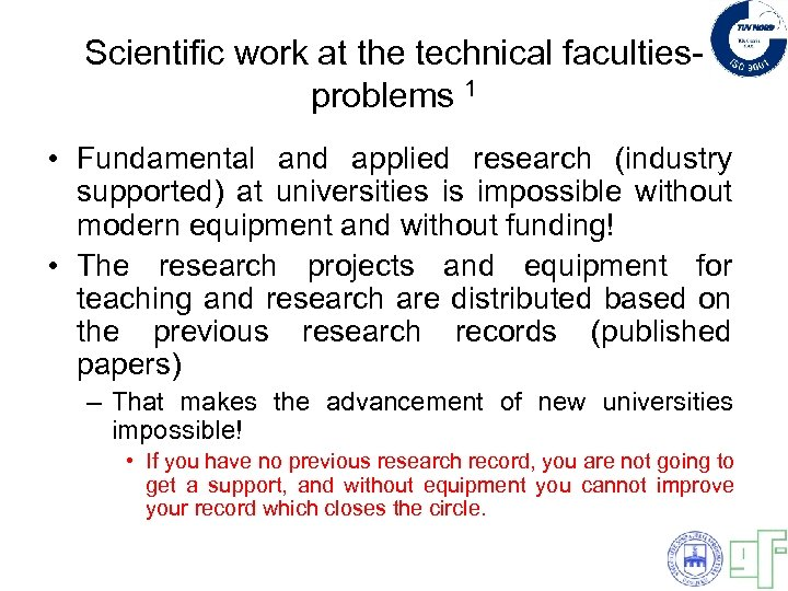 Scientific work at the technical facultiesproblems 1 • Fundamental and applied research (industry supported)