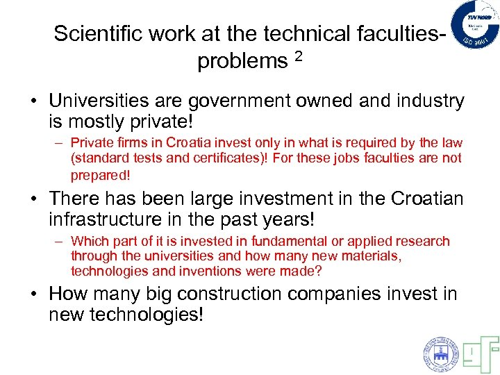 Scientific work at the technical facultiesproblems 2 • Universities are government owned and industry