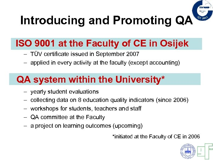 Introducing and Promoting QA ISO 9001 at the Faculty of CE in Osijek –