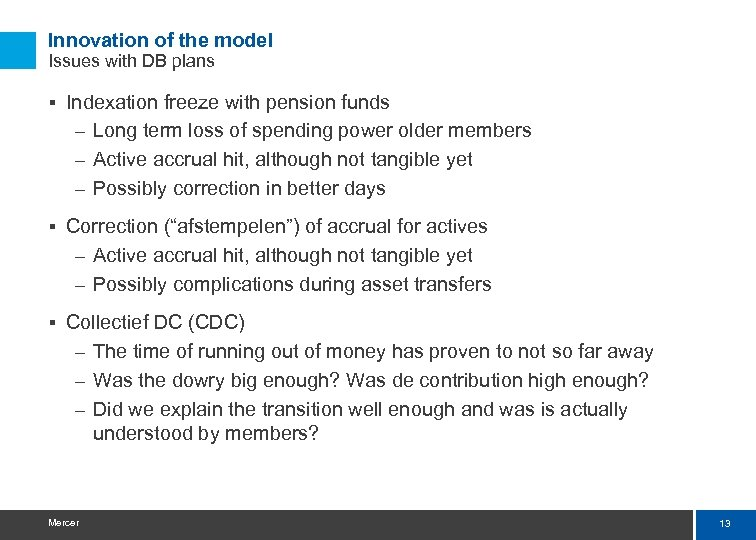Innovation of the model Issues with DB plans § Indexation freeze with pension funds