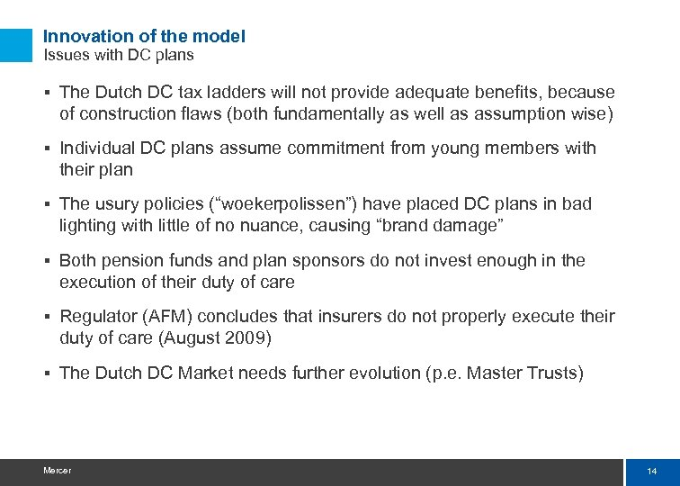 Innovation of the model Issues with DC plans § The Dutch DC tax ladders