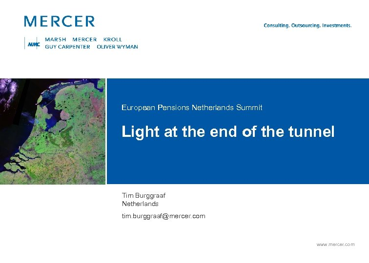 European Pensions Netherlands Summit Light at the end of the tunnel Tim Burggraaf Netherlands