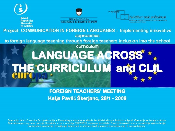 Project: COMMUNICATION IN FOREIGN LANGUAGES - Implementing innovative approaches to foreign language teaching through