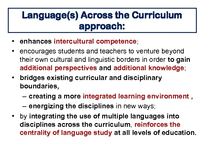 Language(s) Across the Curriculum approach: • enhances intercultural competence; • encourages students and teachers