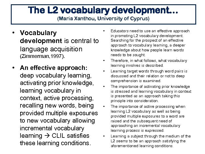 The L 2 vocabulary development… (Maria Xanthou, University of Cyprus) • Vocabulary development is