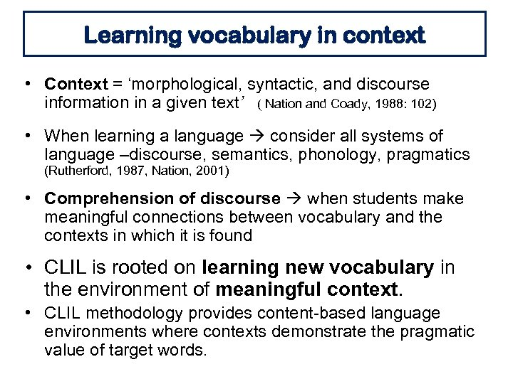 Learning vocabulary in context • Context = 'morphological, syntactic, and discourse information in a