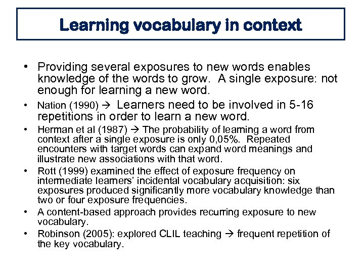 Learning vocabulary in context • Providing several exposures to new words enables knowledge of