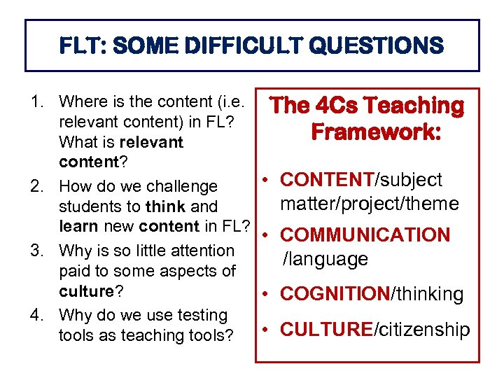 FLT: SOME DIFFICULT QUESTIONS 1. Where is the content (i. e. relevant content) in
