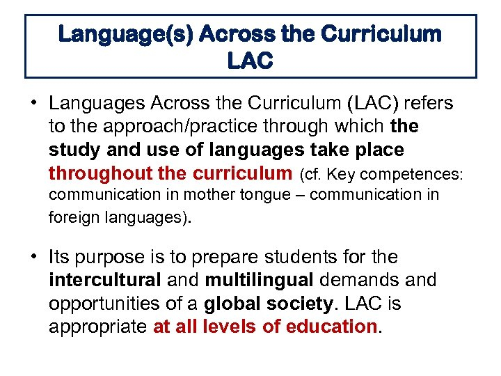 Language(s) Across the Curriculum LAC • Languages Across the Curriculum (LAC) refers to the
