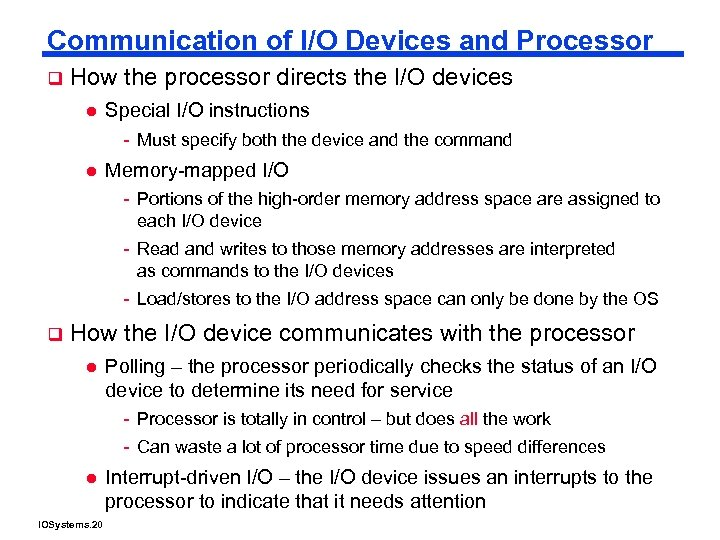 Communication of I/O Devices and Processor q How the processor directs the I/O devices