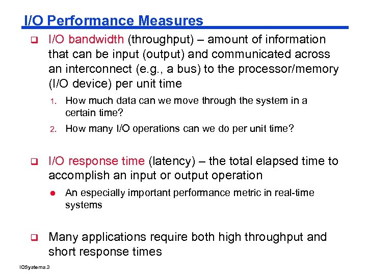 I/O Performance Measures q I/O bandwidth (throughput) – amount of information that can be