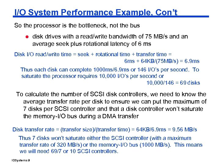 I/O System Performance Example, Con't So the processor is the bottleneck, not the bus