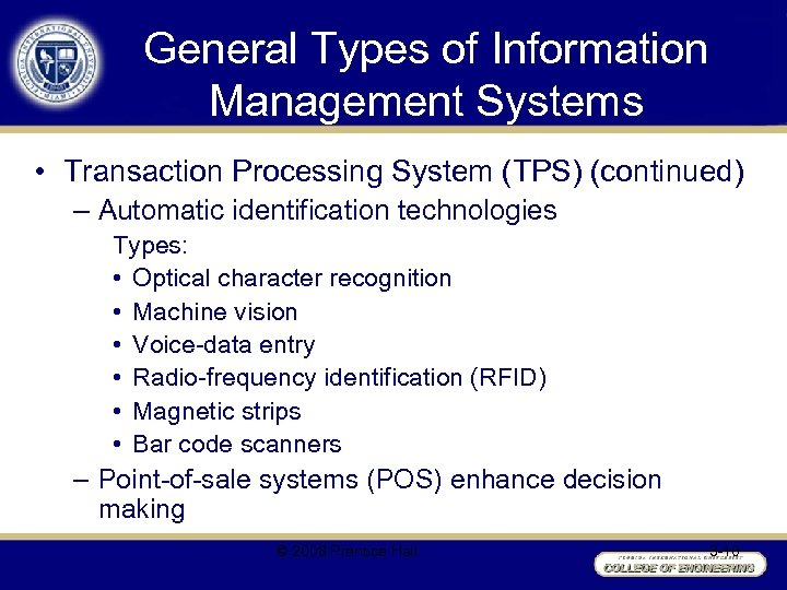 General Types of Information Management Systems • Transaction Processing System (TPS) (continued) – Automatic