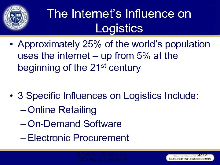 The Internet's Influence on Logistics • Approximately 25% of the world's population uses the