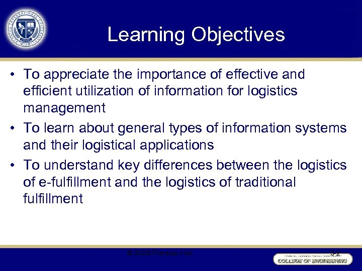 Learning Objectives • To appreciate the importance of effective and efficient utilization of information