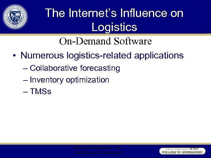 The Internet's Influence on Logistics On-Demand Software • Numerous logistics-related applications – Collaborative forecasting