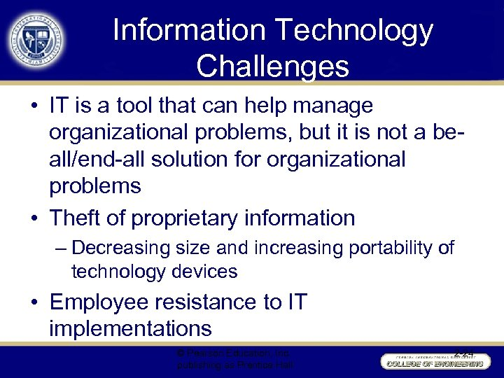 Information Technology Challenges • IT is a tool that can help manage organizational problems,