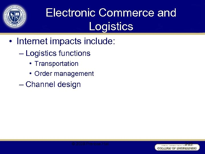 Electronic Commerce and Logistics • Internet impacts include: – Logistics functions • Transportation •