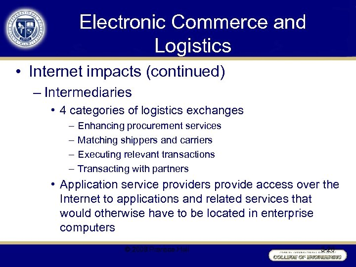 Electronic Commerce and Logistics • Internet impacts (continued) – Intermediaries • 4 categories of