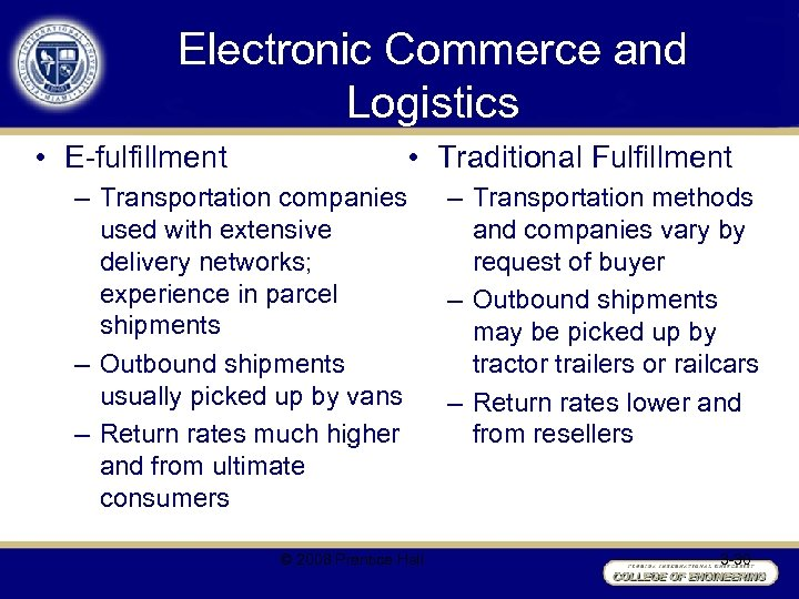 Electronic Commerce and Logistics • E-fulfillment • Traditional Fulfillment – Transportation companies used with