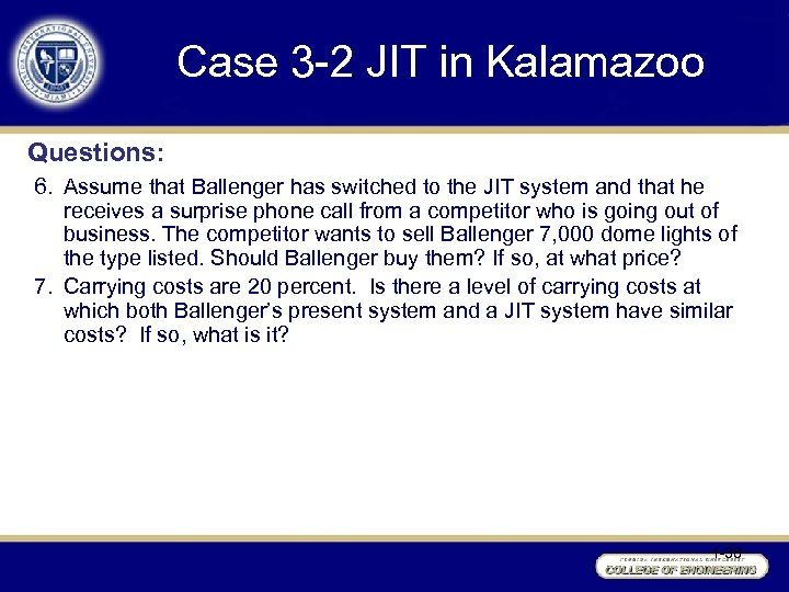 Case 3 -2 JIT in Kalamazoo Questions: 6. Assume that Ballenger has switched to