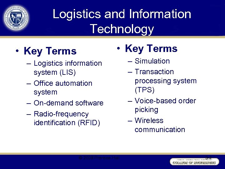 Logistics and Information Technology • Key Terms – Logistics information system (LIS) – Office
