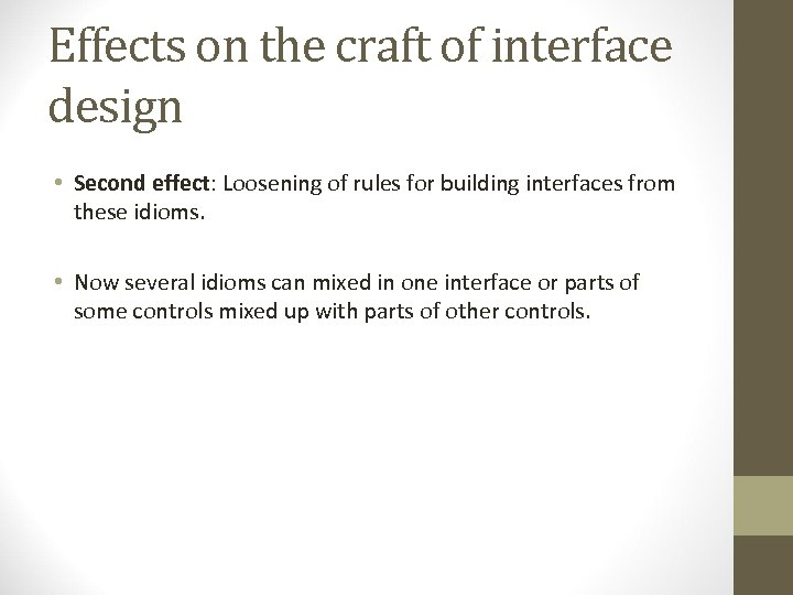 Effects on the craft of interface design • Second effect: Loosening of rules for