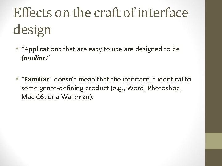 "Effects on the craft of interface design • ""Applications that are easy to use"