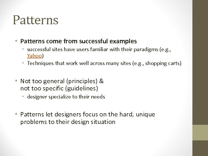 Patterns • Patterns come from successful examples • successful sites have users familiar with