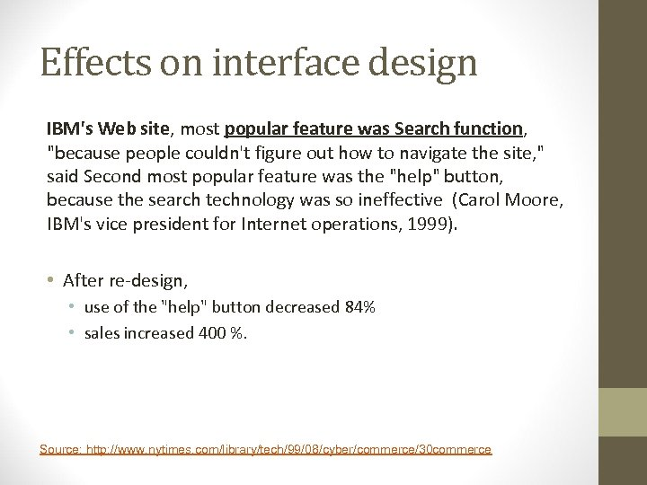 Effects on interface design IBM's Web site, most popular feature was Search function,