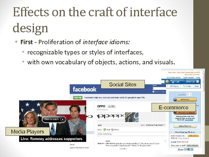 Effects on the craft of interface design • First - Proliferation of interface idioms: