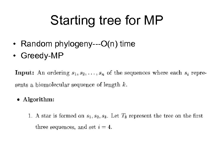 Starting tree for MP • Random phylogeny---O(n) time • Greedy-MP