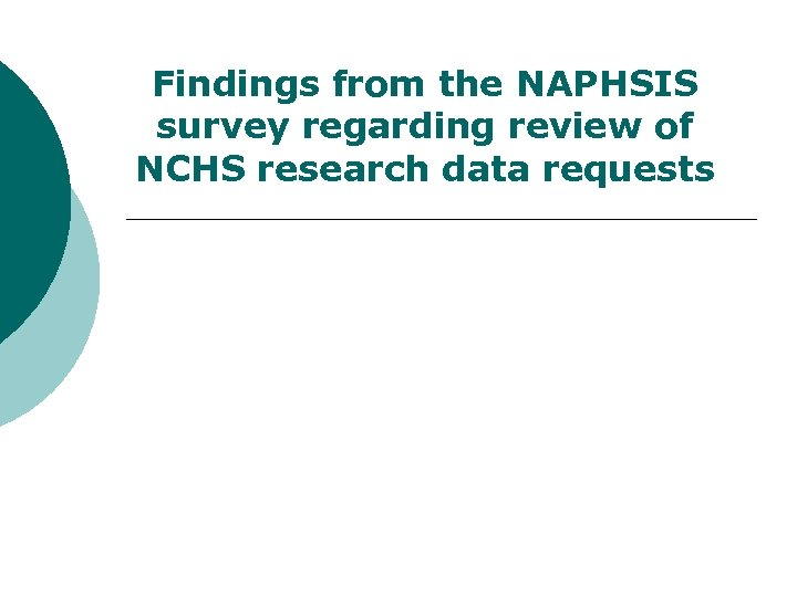 Findings from the NAPHSIS survey regarding review of NCHS research data requests