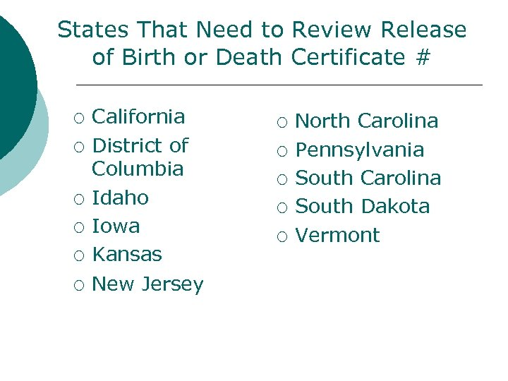 States That Need to Review Release of Birth or Death Certificate # ¡ ¡