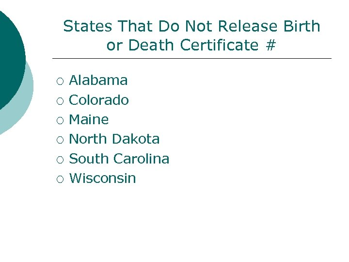 States That Do Not Release Birth or Death Certificate # ¡ ¡ ¡ Alabama