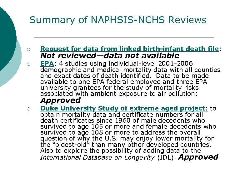 Summary of NAPHSIS-NCHS Reviews ¡ Request for data from linked birth-infant death file: ¡