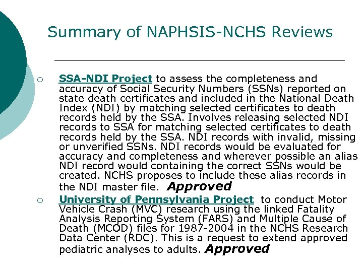 Summary of NAPHSIS-NCHS Reviews ¡ ¡ SSA-NDI Project to assess the completeness and accuracy