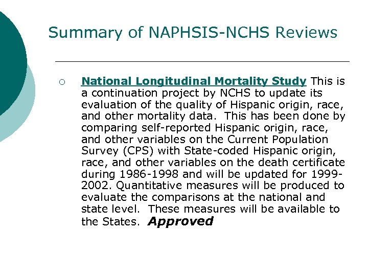 Summary of NAPHSIS-NCHS Reviews ¡ National Longitudinal Mortality Study This is a continuation project