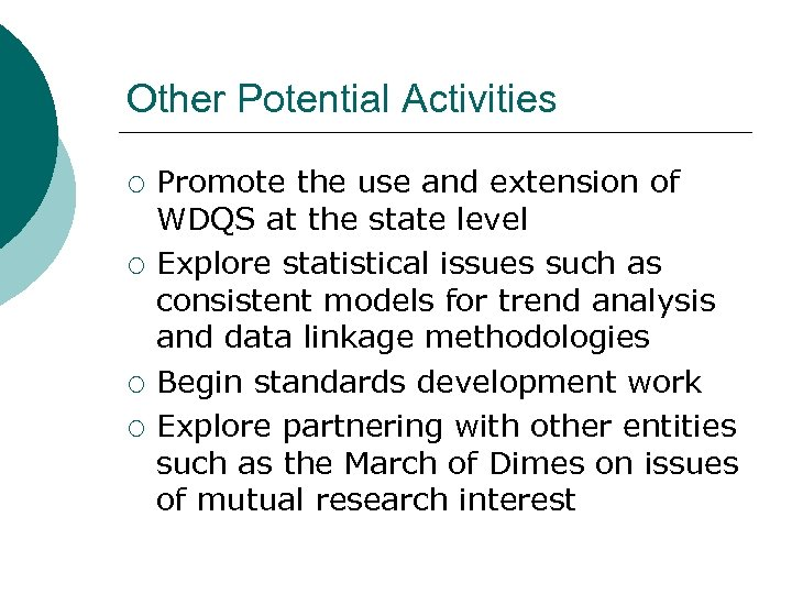 Other Potential Activities ¡ ¡ Promote the use and extension of WDQS at the