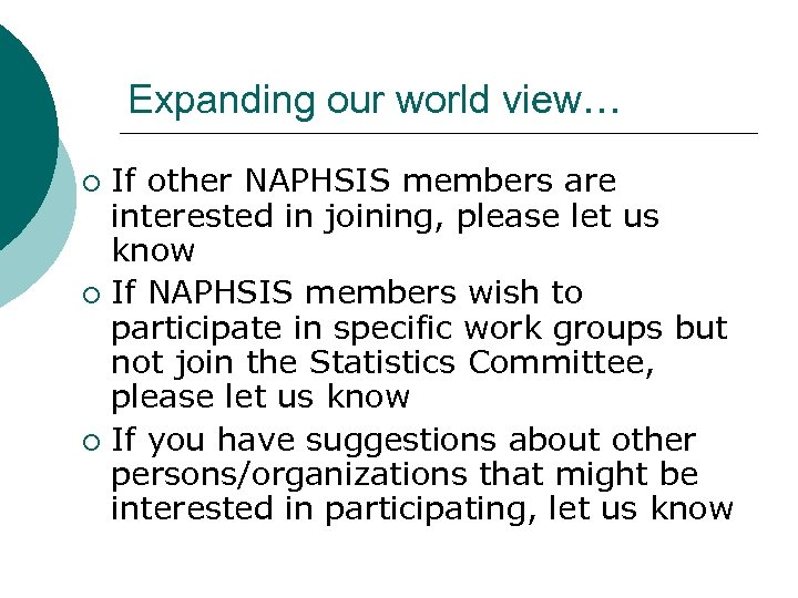 Expanding our world view… If other NAPHSIS members are interested in joining, please let