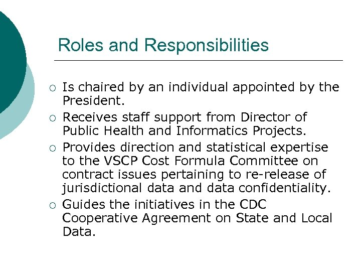 Roles and Responsibilities ¡ ¡ Is chaired by an individual appointed by the President.