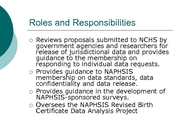 Roles and Responsibilities ¡ ¡ Reviews proposals submitted to NCHS by government agencies and