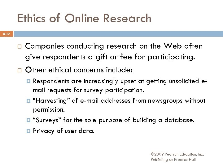 Ethics of Online Research 6 -17 Companies conducting research on the Web often give