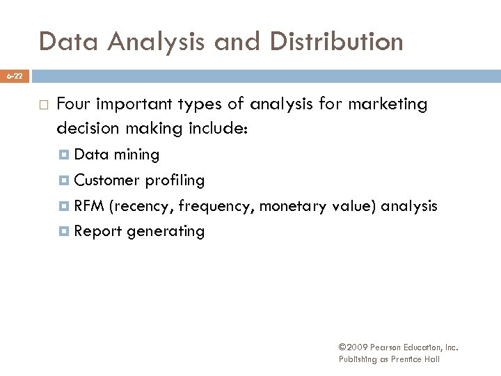 Data Analysis and Distribution 6 -22 Four important types of analysis for marketing decision