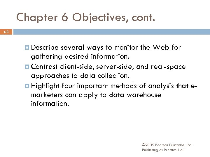 Chapter 6 Objectives, cont. 6 -3 Describe several ways to monitor the Web for