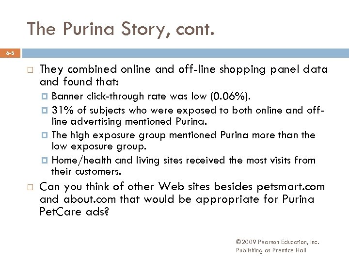 The Purina Story, cont. 6 -5 They combined online and off-line shopping panel data