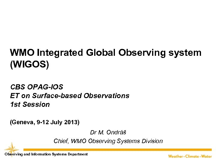 WMO Integrated Global Observing system (WIGOS) CBS OPAG-IOS ET on Surface-based Observations 1 st