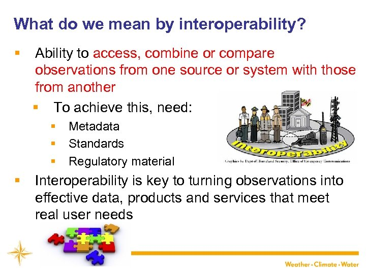 What do we mean by interoperability? § Ability to access, combine or compare observations